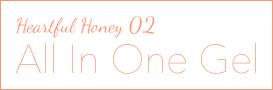 Heartful Honey 02 - All In One Gel