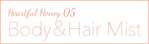 Heartful Honey 05 - Body&Hair Mist