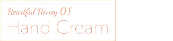 Heartful Honey 01 - Hand Cream
